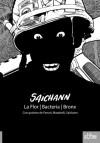 Saichann: La Flor / Bacteria / Bronx - Alberto Saichann, Ricardo Ferrari, Eduardo Mazzitelli, Andrés Accorsi