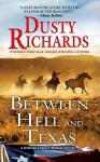 Between Hell and Texas: A Byrnes Family - Dusty Richards
