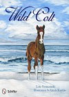 Wild Colt - Lois K. Szymanski, Linda Kantjas