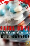 Fatal Dose - K. J. Janssen