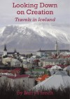Looking Down On Creation - Travels in Iceland. A Short Comedy - Barry French, Samantha Martin, John Wood