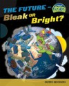 The Future - Bleak or Bright?: Earth's Resources - Louise Spilsbury, Richard Spilsbury