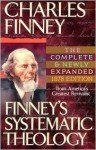 Finney's Systematic Theology - Charles Grandison Finney, Louis Gifford Parkhurst Jr., Bill Nicely