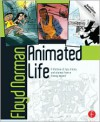 Animated Life: A Lifetime of tips, tricks, techniques and stories from an animation Legend (Animation Masters Title) - Floyd Norman