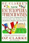 Oz Clarke's New Encyclopedia of French Wines - Oz Clarke