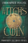 The Witch's Coin: Prosperity and Money Magick - Christopher Penczak