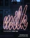 Momofuku Milk Bar - Christina Tosi, David Chang