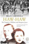 Haw-Haw: The Tragedy of William and Margaret Joyce - Nigel Farndale
