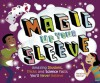 Magic Up Your Sleeve: Amazing Illusions, Tricks, and Science Facts You'll Never Believe - Helaine Becker, Claudia Davila