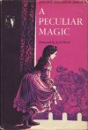 A Peculiar Magic - Annabel Johnson, Edgar Johnson, Lynd Ward