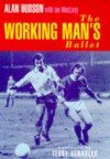 The Working Man's Ballet - Alan Hudson