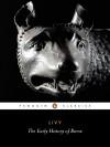 The History of Rome, Books I-V: The Early History of Rome - Livy, Aubrey de Sélincourt, Robert Maxwell Ogilvie, S.P. Oakley, Stephen Oakley