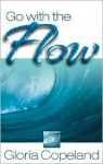 Go with the Flow - Gloria Copeland