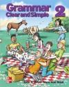 Grammar Clear and Simple 2 Student Book - John Boyd, MaryAnn Boyd
