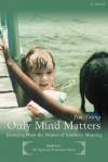 Only Mind Matters: Emerging from the Waters of Symbolic Meaning - Jim Young