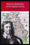 Oliver Cromwell and the English Civil War in World History - William W. Lace
