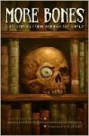 More Bones: Scary Stories from Around the World - Arielle North Olson, Howard Schwartz, E.M. Gist