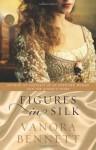 Figures in Silk - Vanora Bennett