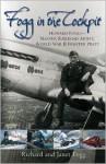 FOGG IN THE COCKPIT: Howard Fogg - Master Railroad Artist, World War II Fighter Pilot - Richard Fogg, Janet Fogg