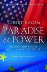 Paradise And Power - Robert Kagan