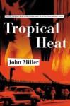 Tropical Heat - John Miller
