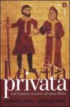 La vita privata. Dall'Impero romano all'anno Mille - Philippe Ariès, Georges Duby, Paul Veyne, Maria Garin