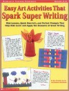 Scholastic Teaching Strategies, Grades 2-4: Easy Art Activities That Spark Super Writing: Mini-Lessons, Quick How-to's, and Perfect Prompts That Help Kids Learn and Apply the Elements of Great Writing - Barbara Mariconda, Dea Paoletta Auray, Dea Paloletta Auray
