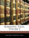 Romantic Tales, Volume 2 - Matthew Gregory Lewis