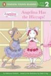 Angelina Has the Hiccups! - Katharine Holabird, Helen Craig