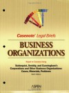 Business Organizations: Keyed to Soderquist (Casenote Legal Briefs) - Casenote Legal Briefs, Casenotes Publishing Company