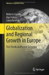 Globalization and Regional Growth in Europe: Past Trends and Future Scenarios (Advances in Spatial Science) - Roberta Capello, Ugo Fratesi, Laura Resmini