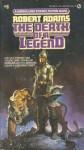 The Death of a Legend - Robert Adams