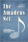 The Amadeus Net - Mark A. Rayner