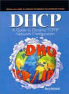DHCP: A Guide to Dynamic TCP/IP Network Configuration - Berry Kercheval, Randa Perlman