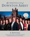 The Chronicles of Downton Abbey: A New Era - Jessica Fellowes