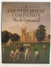 A Country House Companion - Mark Girouard