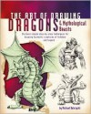 The Art of Drawing Dragons & Mythological Beasts - Michael Dobrzycki, Walter Foster Inc.