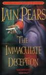 The Immaculate Deception - Iain Pears
