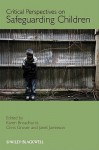 Critical Perspectives on Safeguarding Children - Karen Broadhurst, Chris Grover, Janet Jamieson