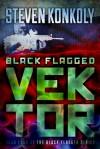 Black Flagged Vektor - Steven Konkoly