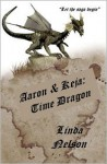 Aaron and Keja: Time Dragon - Linda Nelson