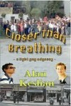 Closer Than Breathing: A Light Gay Odyssey - Alan Keslian