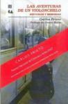 Las Aventuras de Un Violonchelo: Historias y Memorias - Carlos Prieto, Álvaro Mutis