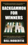 Backgammon For Winners - Bill Robertie