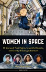 Women in Space: 23 Stories of First Flights, Scientific Missions, and Gravity-Breaking Adventures - Karen Bush Gibson