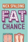 Fat Chance - Nick Spalding