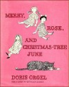 Merry, Rose, and Christmas-Tree June - Doris Orgel, Edward Gorey