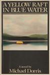 A Yellow Raft In Blue Water - Michael Dorris