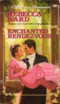 Enchanted Rendezvous - Rebecca Ward