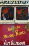The Mobile Library - The Case of the Missing Books - Ian Sansom